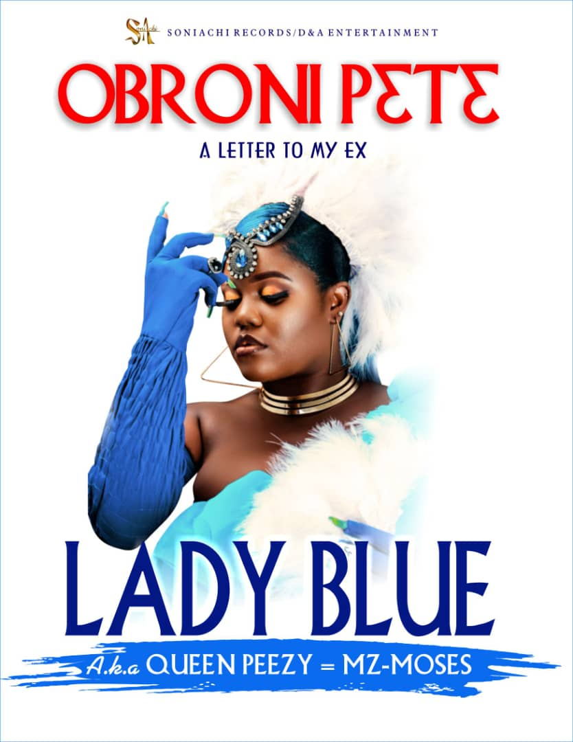 Lady Blue (Queen Peezy) - Letter to My Ex (Obrone P3t3)