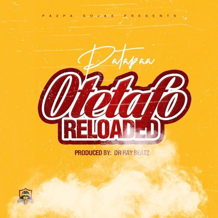 Patapaa - Otetafo Reloaded (Diss To Kuami Eugene)