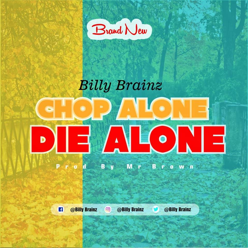 Billy Brainz - Chop Alone Die Alone (Prod By Mr Brown)