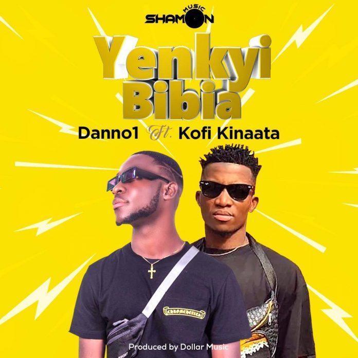 Danno1 Ft Kofi Kinaata - Yenkyi Bibia (Prod By Dollar Music)
