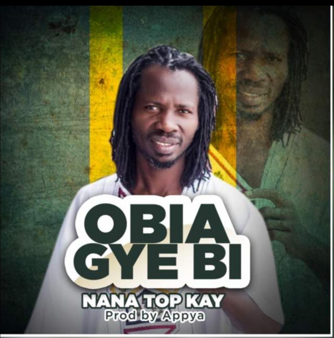 Nana Top Kay - Obiaa Gye Bi (Prod By Apya)