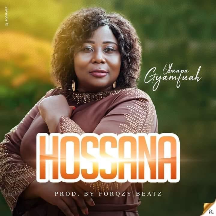 Obaapa Gyamfuah - Hossana (Prod By Forqzy Beatz)