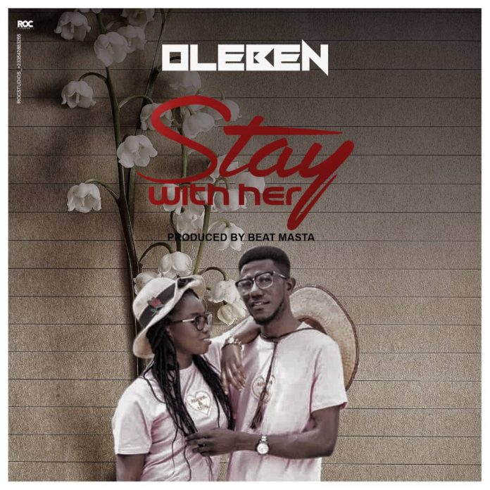 Oleben - Stay With Her (Prod by Beat Masta)