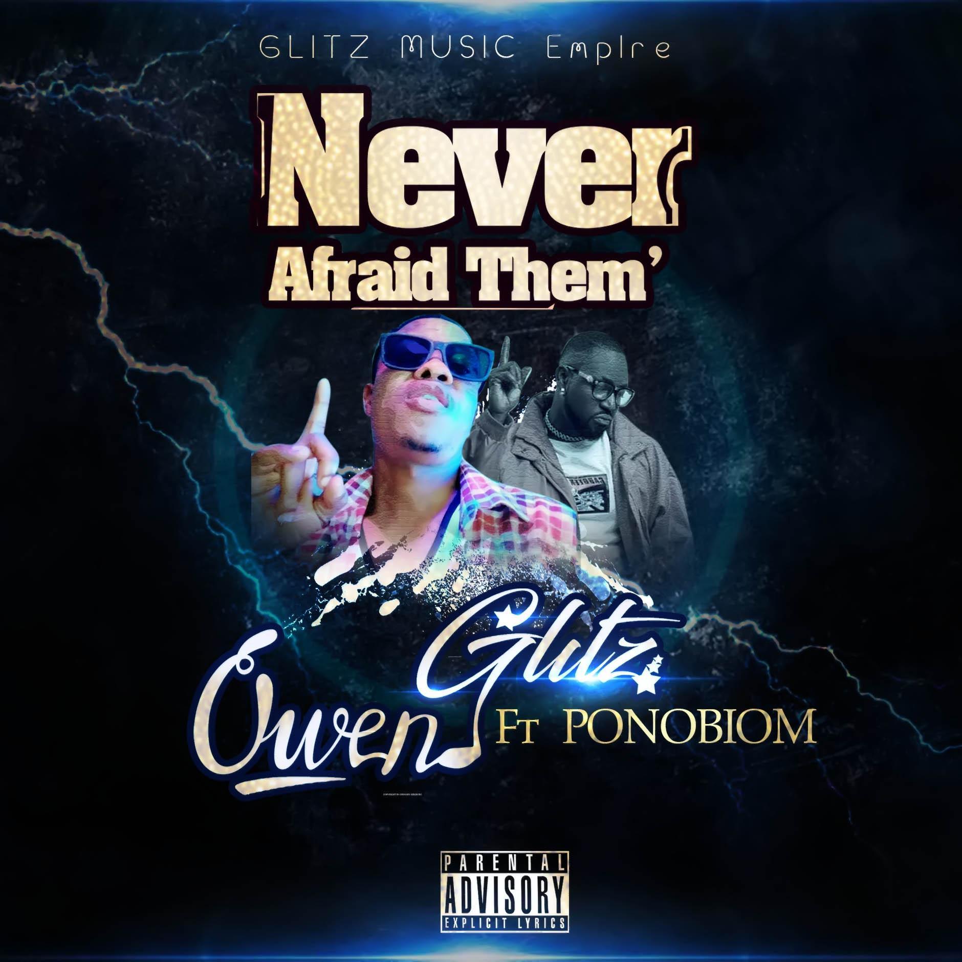 Owen Glitz Ft Yaa Pono - Never Afraid Them