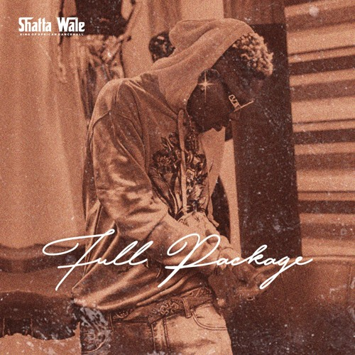 Shatta Wale - Full Package