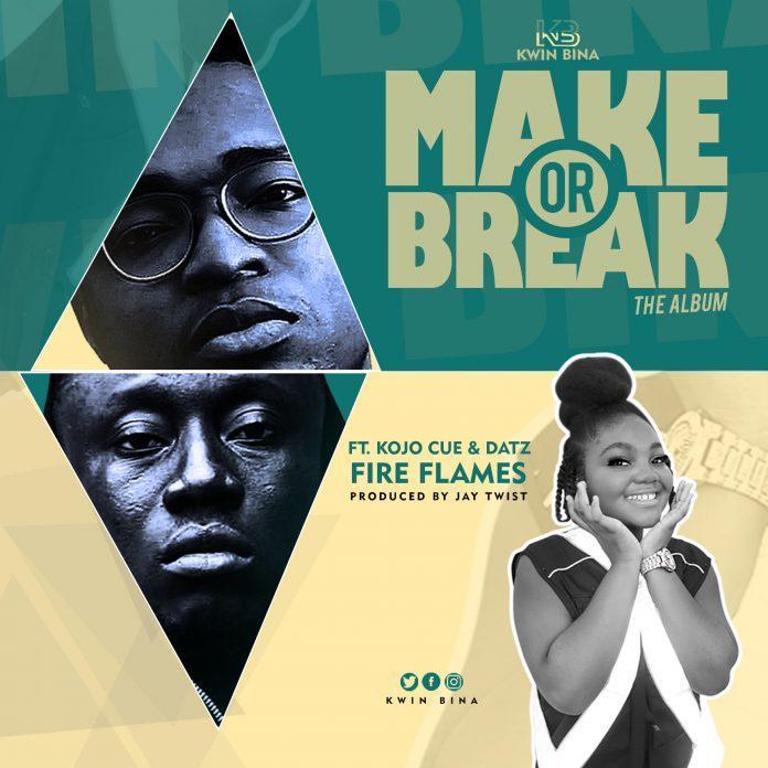 Kwin Bina ft Datz & Kojo Cue - Fire Flames (Prod By Jay Twist)
