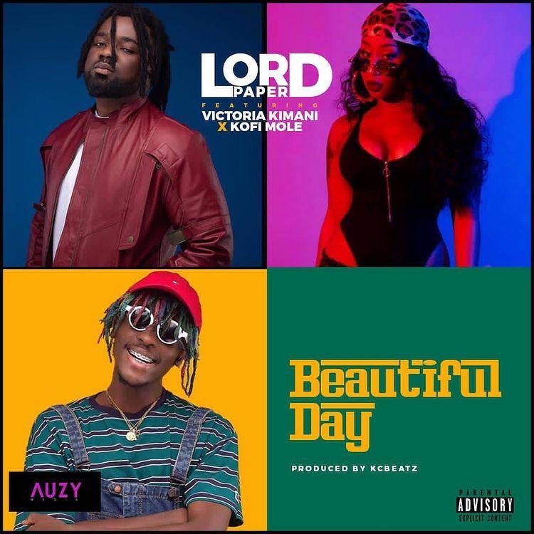 Lord Paper ft Victoria Kimani x Kofi Mole – Beautiful Day (Prod By KC Beatz)