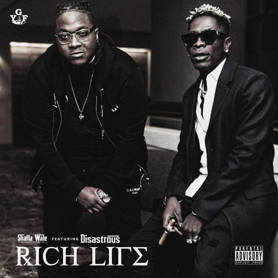 Shatta Wale ft Disastrous - Rich Life