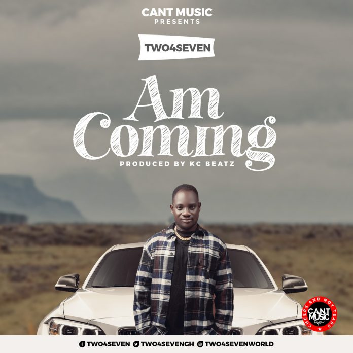 Two4Seven - Am Coming (Prod By Kc Beatz)