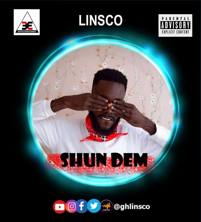 Linsco - Shun Them (Prod. By Elorm Beats)