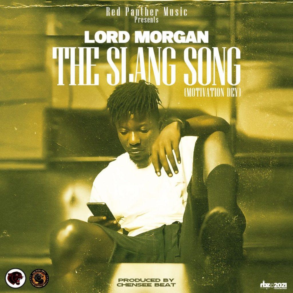 Lord Morgan - The Slang Song (Motivation Dey)