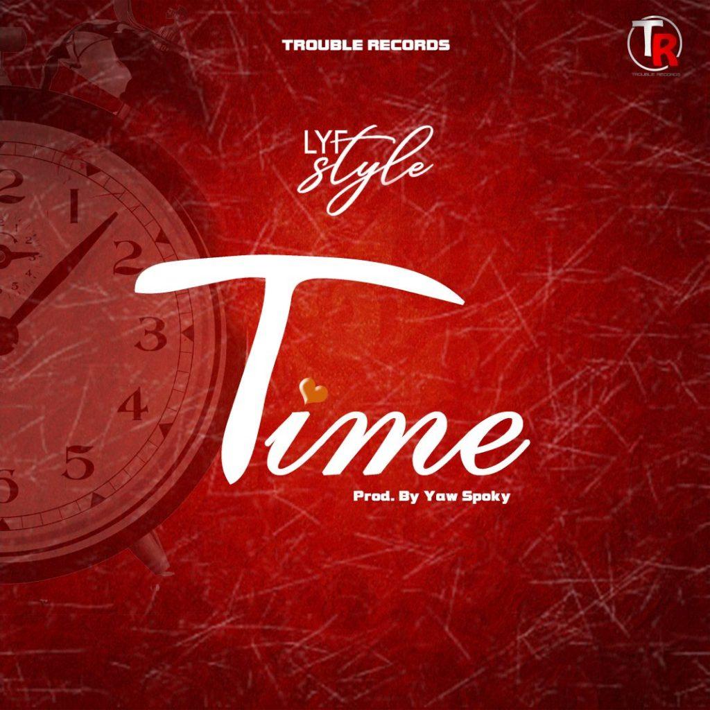 Lyf Style - Time (Prod By Yaw Sponky)