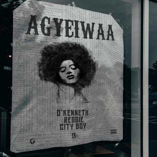 O'Kenneth ft Reggie & City Boy - Agyeiwaa