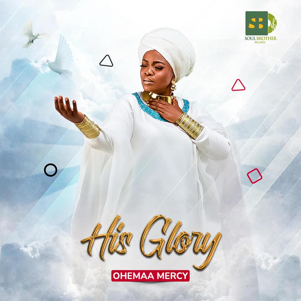 Ohemaa Mercy - His Glory