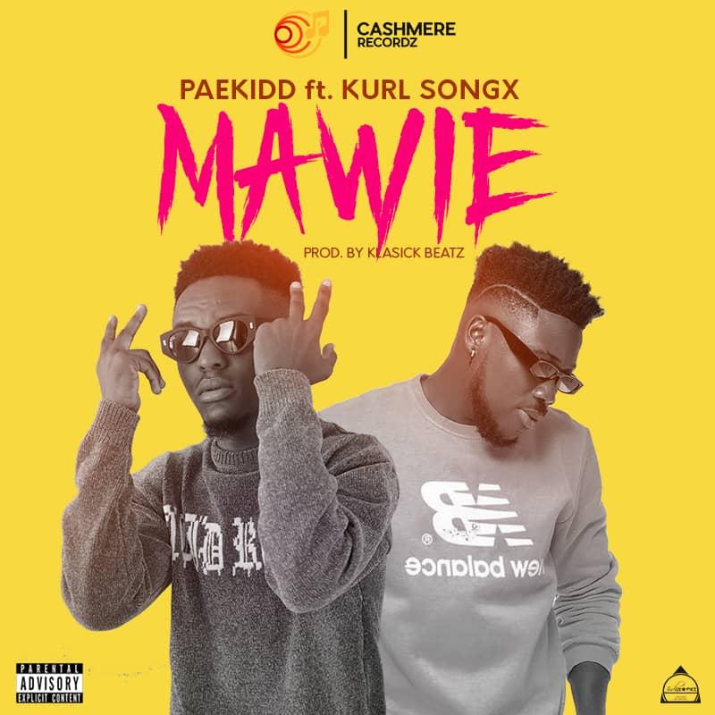 Paekidd Ft Kurl Songx - Mawie (Prod By Klasick Beatz)