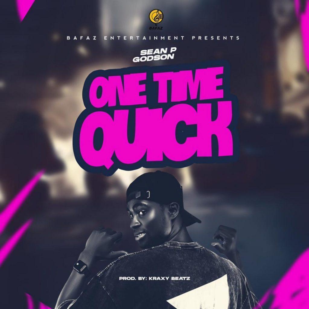 Sean P Godson - One Time Quick (Prod By Kraxy Beatz)