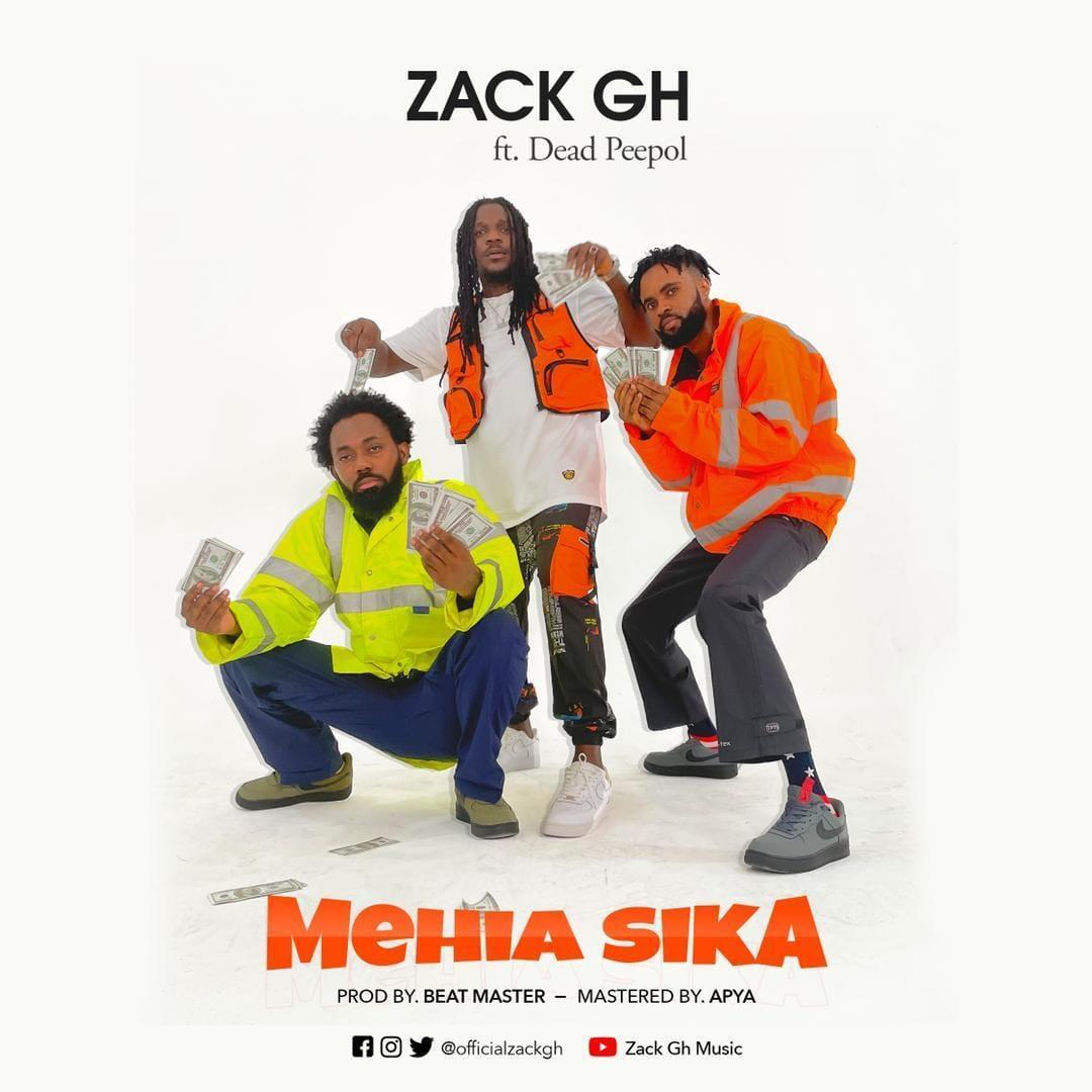 Zack Gh ft Dead Peepol - Mehia Sika