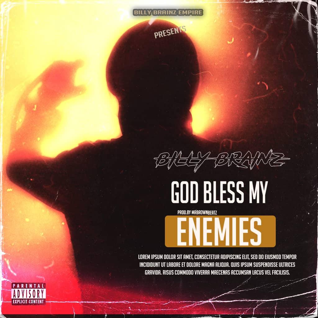 Billy Brainze - God Bless My Enemies (Prod By Mrbrown Beatz)