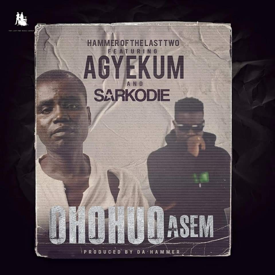 Hammer Of The Last Two Ft. Agyekum & Sarkodie - Ohohuo Asem