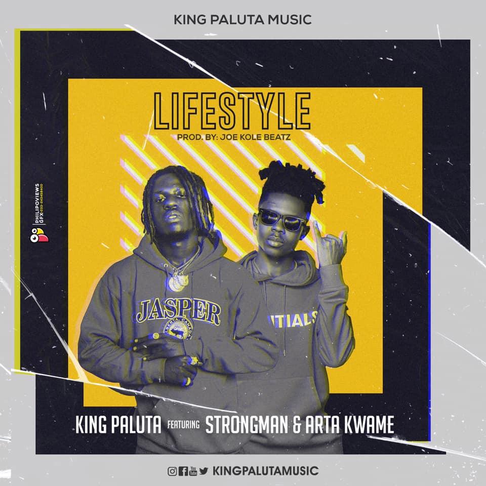 King Paluta ft. Strongman x Arta Kwame - Lifestyle (Akohwie)
