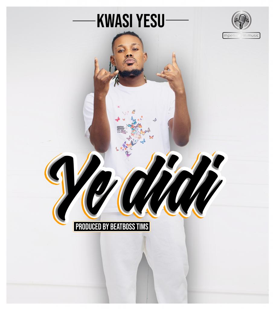 Kwasi Yesu - Ye Didi (Prod By BeatBoss Tims)