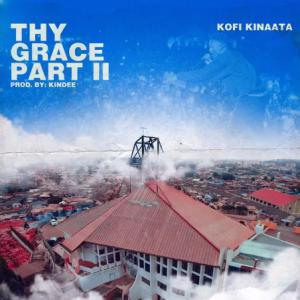 Kofi Kinaata - Thy Grace [Part 2]