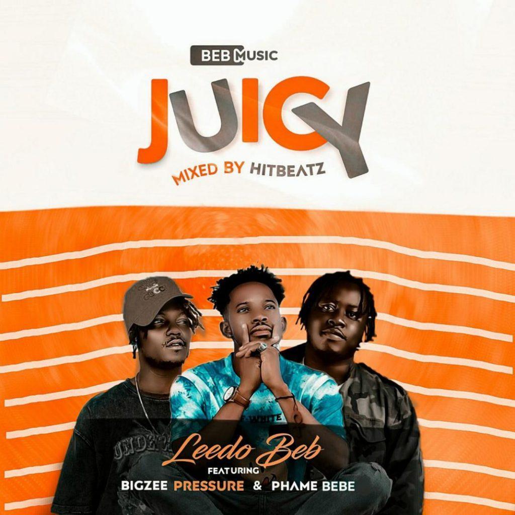 Leedo Beb ft Phame Bebe X Bigzee Pressure - Juicy (Mixed By HitBeatz)