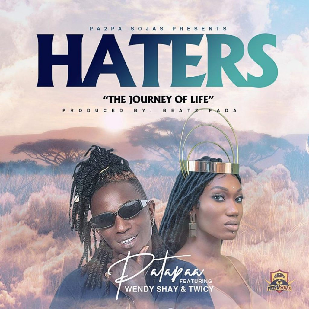 Patapaa ft. Wendy Shay & Twicy - Haters