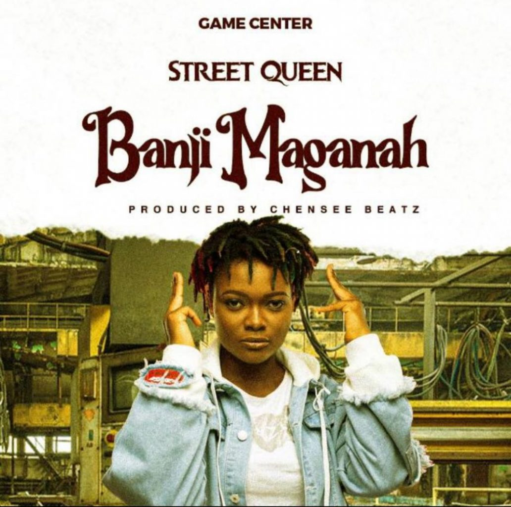 Street Queen - Banji Maganah (Prod By Chensee Beatz)