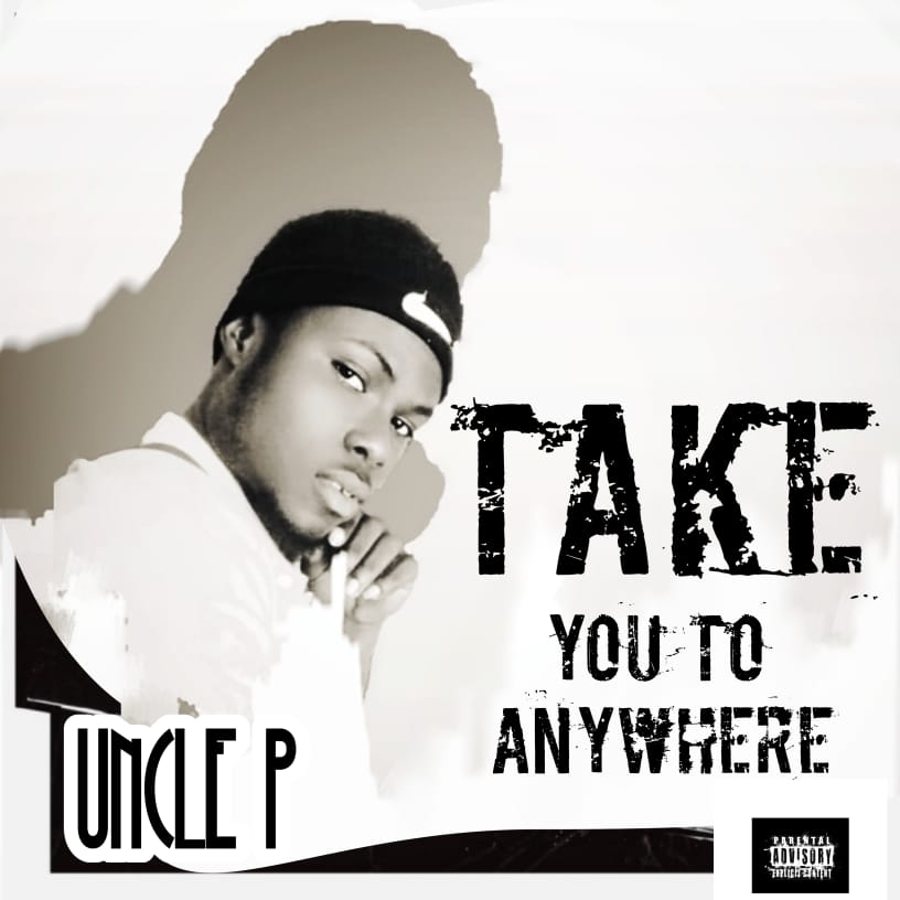 Uncle P - Take You To Anywhere