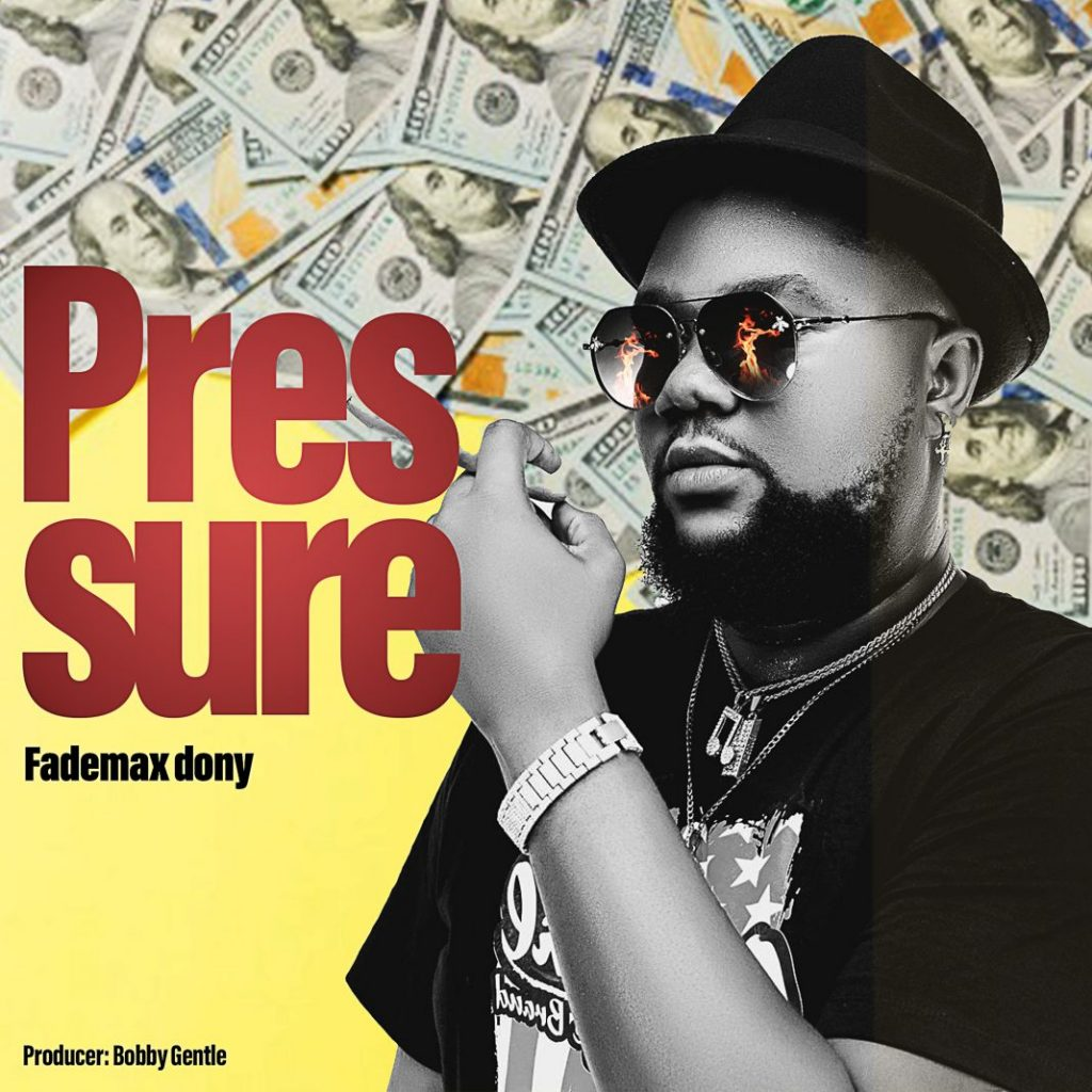 FadeMax Dony - Pressure (Prod By Bobby Gentle)