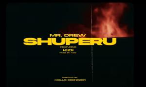 Mr Drew - Shuperu ft. KiDi (Official Video)